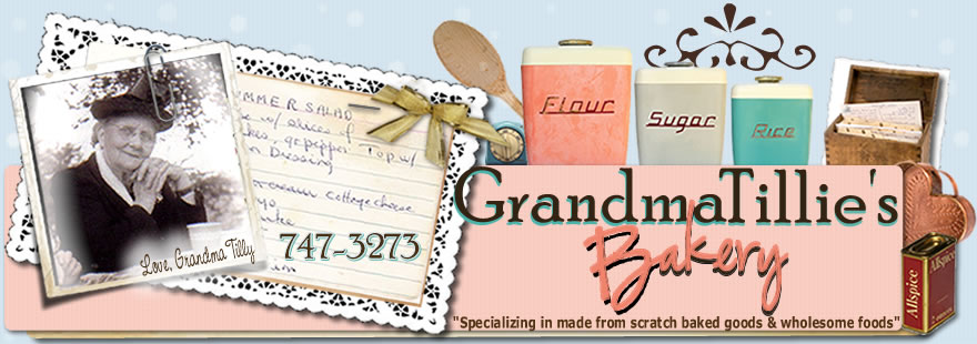 Grandma Tillies Bakery- Specializing in made from scratch baked goods and wholesome foods